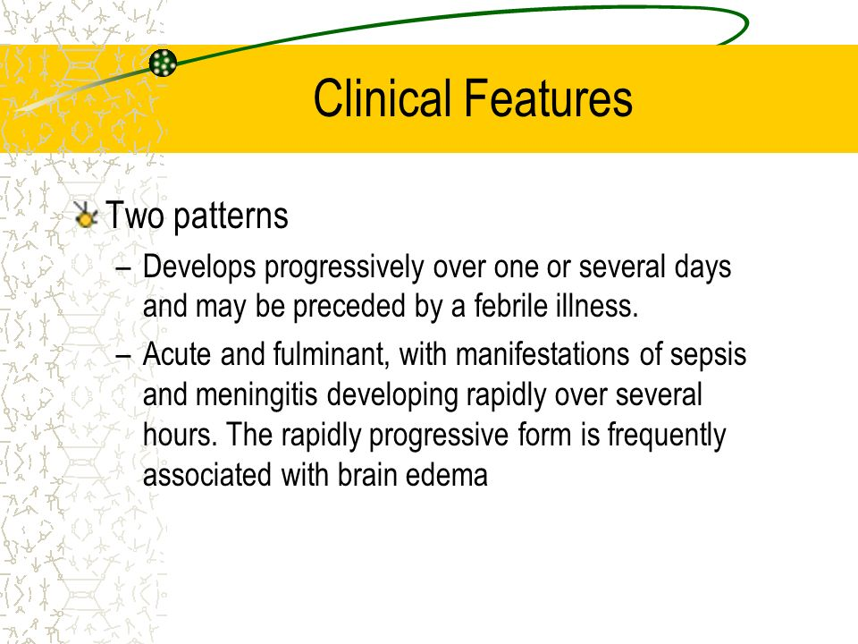 Clinical Features Two patterns