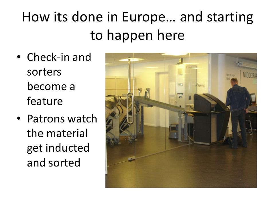 How its done in Europe… and starting to happen here