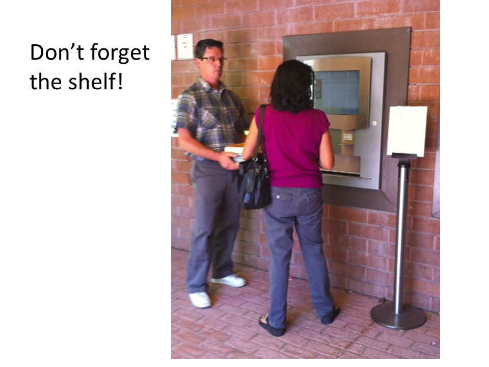 Don't forget the shelf! Automated Check-in vendors: • Lyngsoe • 3M