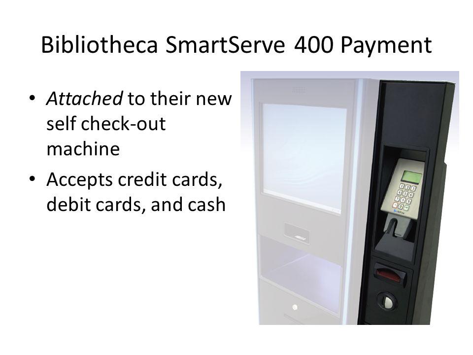 Bibliotheca SmartServe 400 Payment
