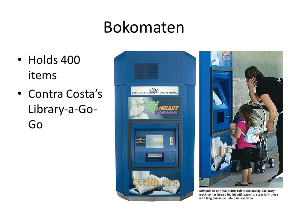 Bokomaten Holds 400 items Contra Costa's Library-a-Go-Go $140,000