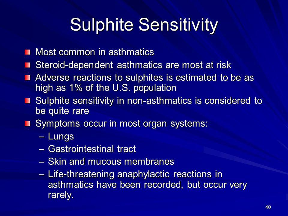 Sulphite Sensitivity Most common in asthmatics