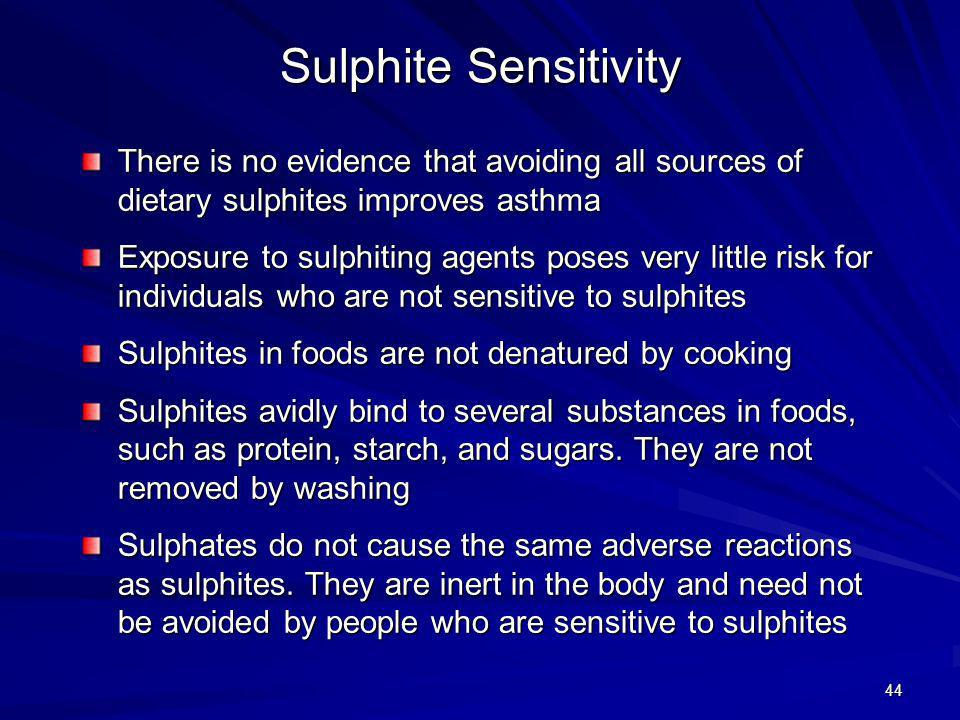 Sulphite Sensitivity There is no evidence that avoiding all sources of dietary sulphites improves asthma.