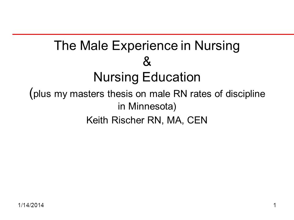 The Male Experience in Nursing & Nursing Education (plus my masters thesis on male RN rates of discipline in Minnesota)