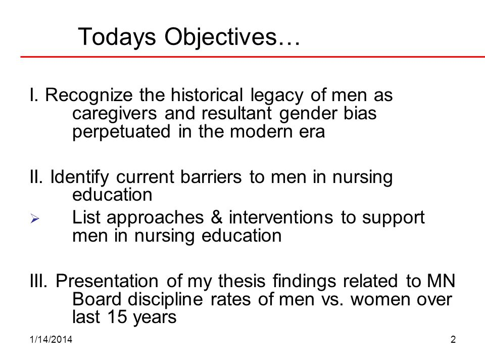 Todays Objectives… I. Recognize the historical legacy of men as caregivers and resultant gender bias perpetuated in the modern era.