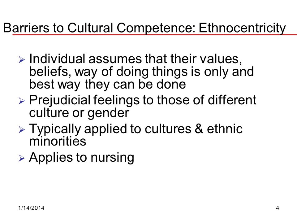 Barriers to Cultural Competence: Ethnocentricity