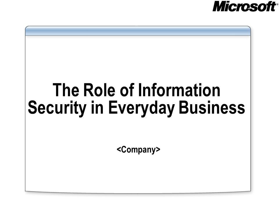 The Role of Information Security in Everyday Business