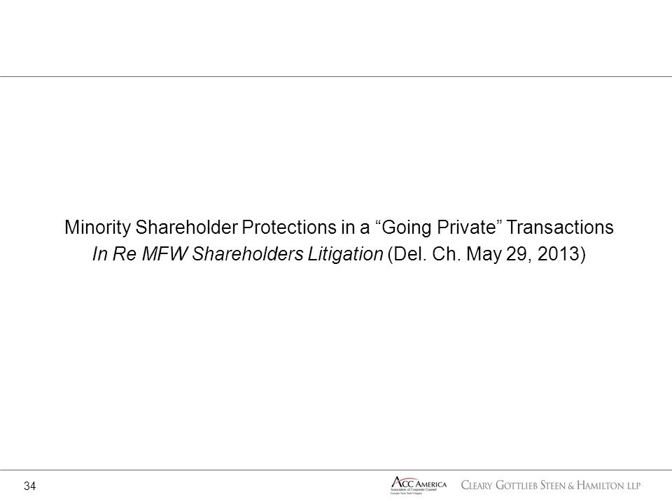 Minority Shareholder Protections in a Going Private Transactions In Re MFW Shareholders Litigation (Del.