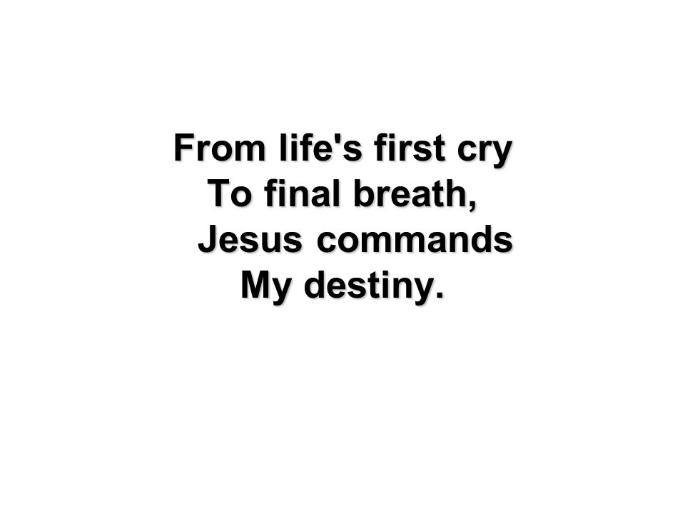 To final breath, Jesus commands