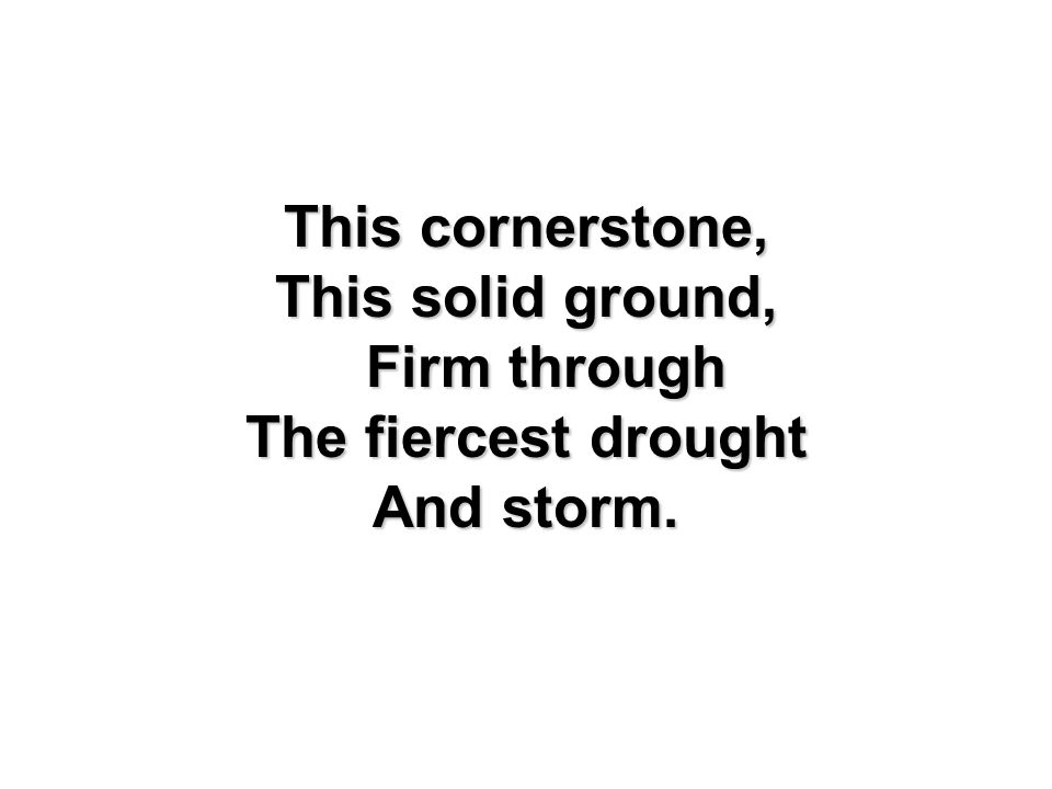 This solid ground, Firm through