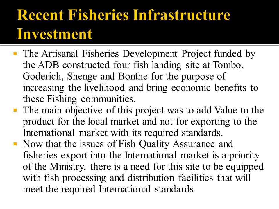 Recent Fisheries Infrastructure Investment