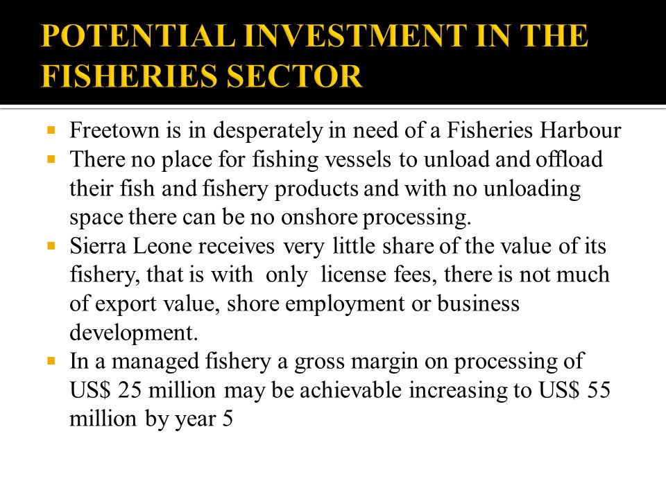 POTENTIAL INVESTMENT IN THE FISHERIES SECTOR