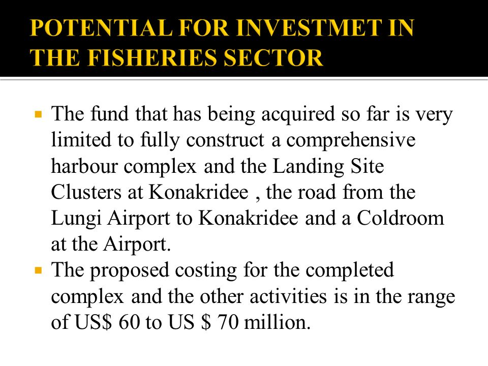 POTENTIAL FOR INVESTMET IN THE FISHERIES SECTOR