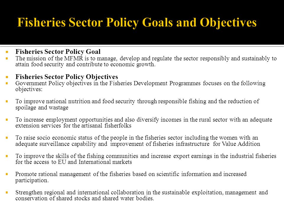 Fisheries Sector Policy Goals and Objectives