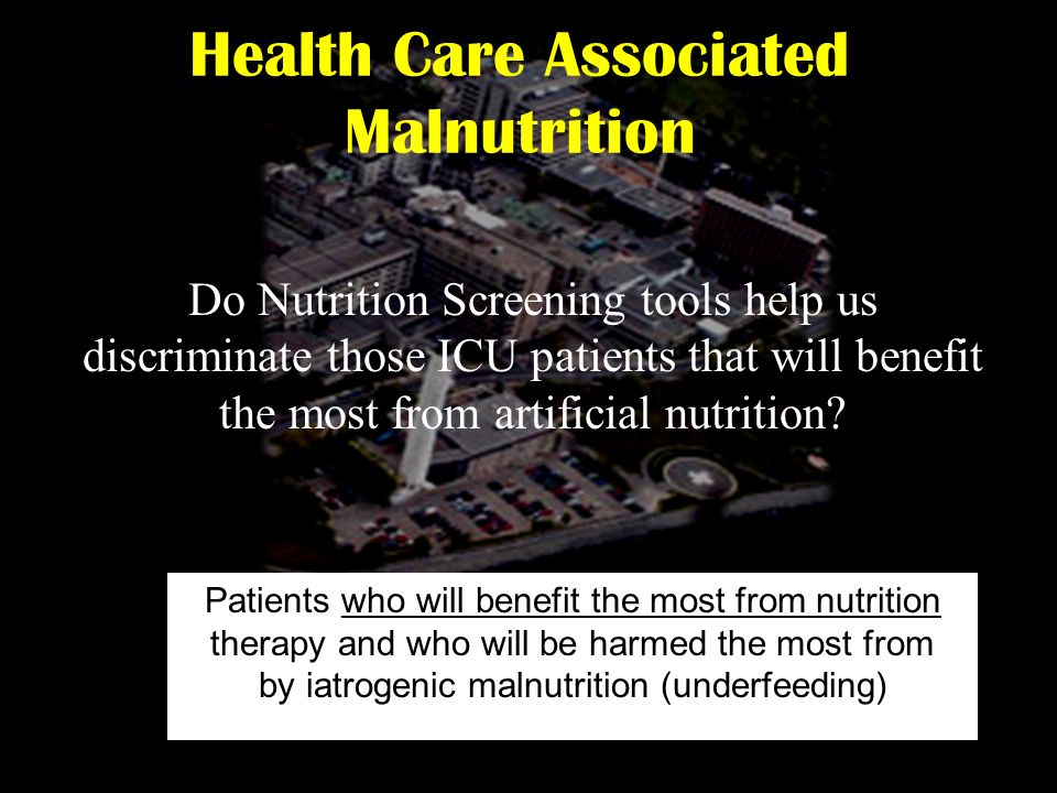 Health Care Associated Malnutrition
