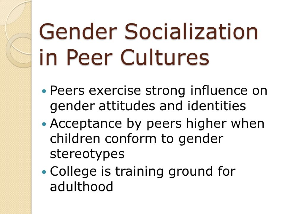 Gender Socialization in Peer Cultures