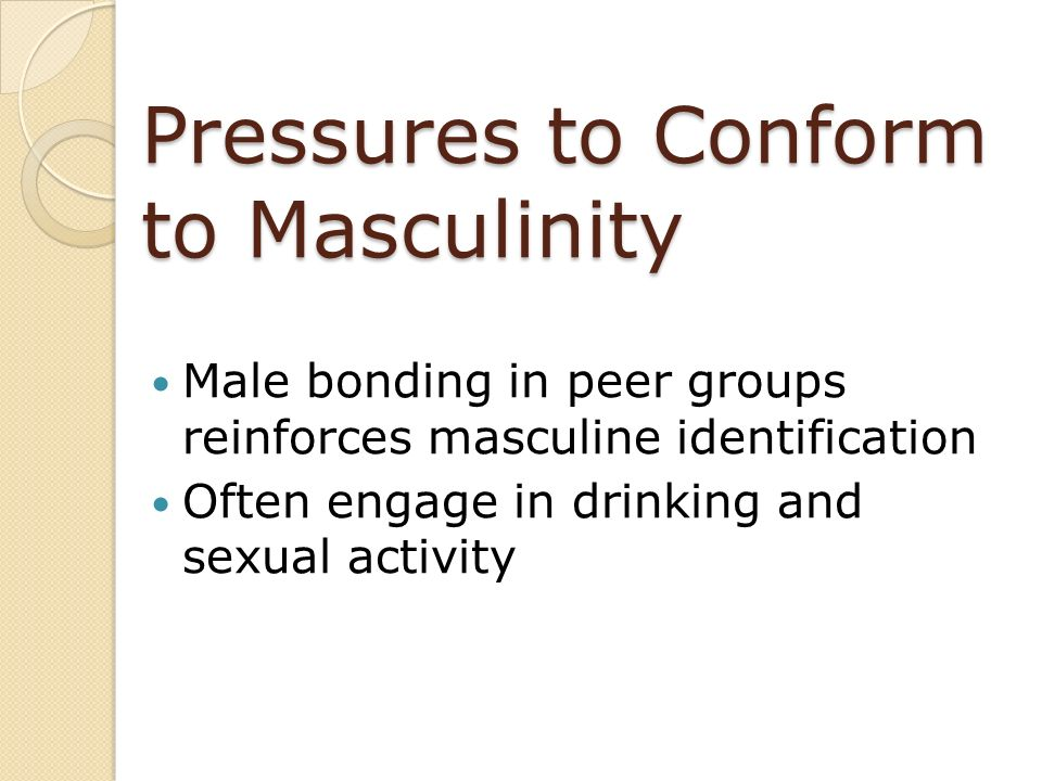 Pressures to Conform to Masculinity