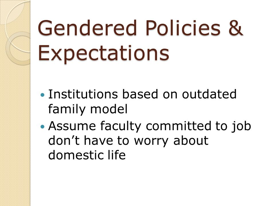 Gendered Policies & Expectations