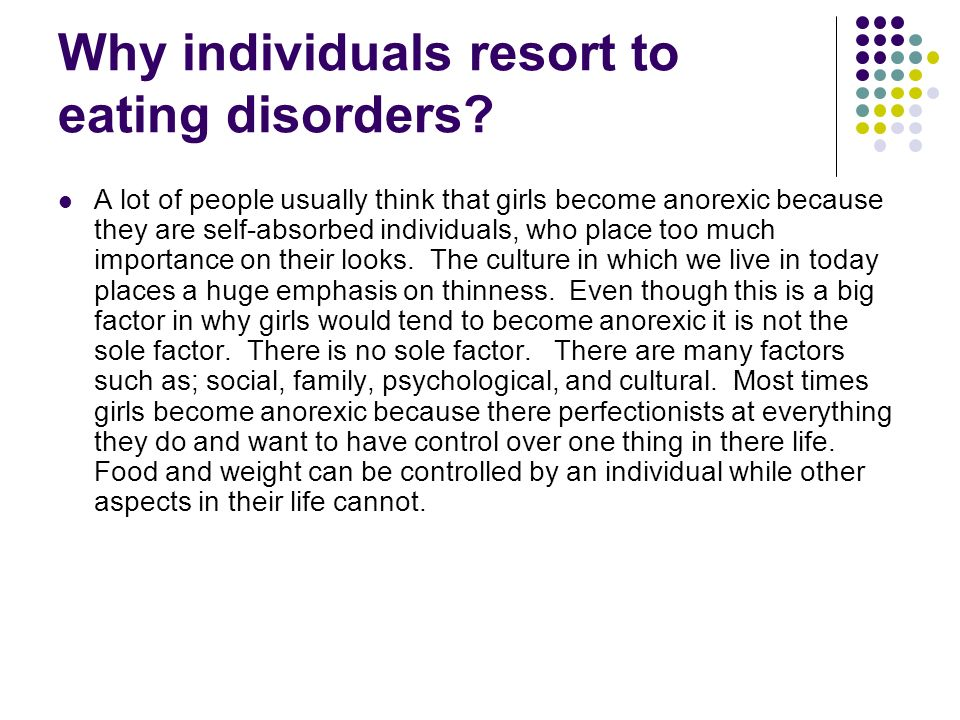 Why individuals resort to eating disorders