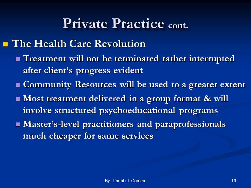 Private Practice cont. The Health Care Revolution