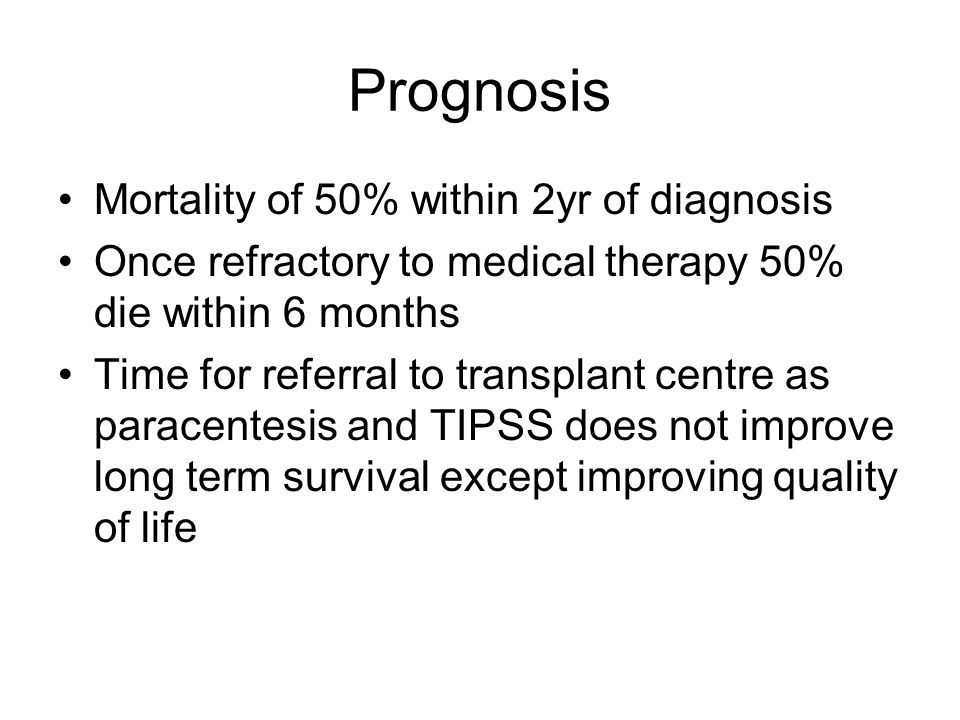 Prognosis Mortality of 50% within 2yr of diagnosis