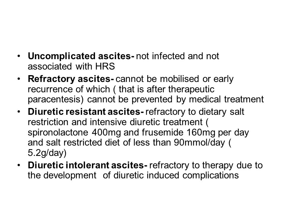 Uncomplicated ascites- not infected and not associated with HRS