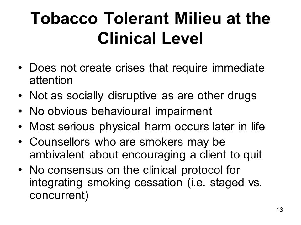Tobacco Tolerant Milieu at the Clinical Level