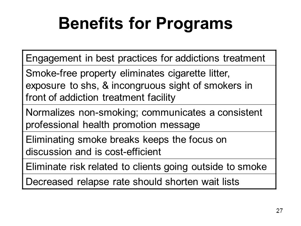 Benefits for Programs Engagement in best practices for addictions treatment.