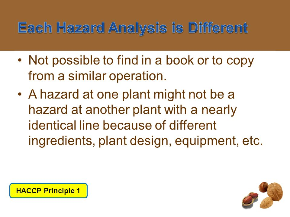 Each Hazard Analysis is Different