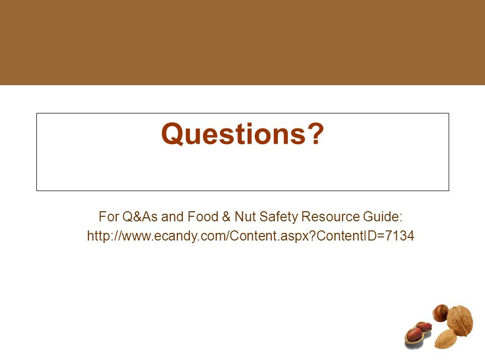 For Q&As and Food & Nut Safety Resource Guide: