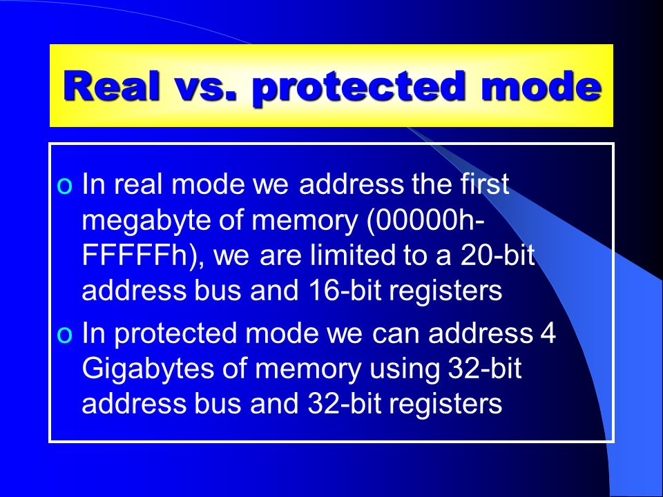 Real vs. protected mode