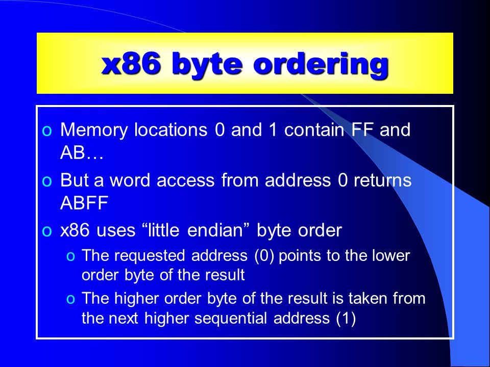 x86 byte ordering Memory locations 0 and 1 contain FF and AB…
