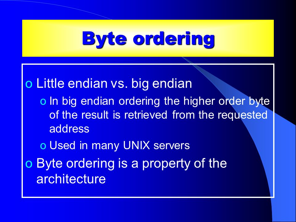 Byte ordering Little endian vs. big endian