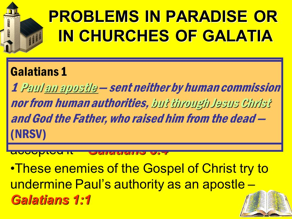 PROBLEMS IN PARADISE OR IN CHURCHES OF GALATIA