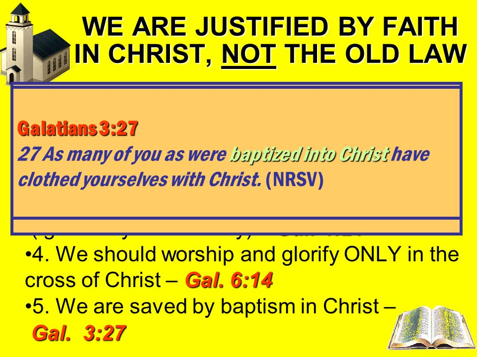 WE ARE JUSTIFIED BY FAITH IN CHRIST, NOT THE OLD LAW