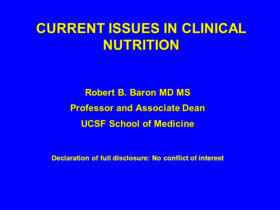 CURRENT ISSUES IN CLINICAL NUTRITION