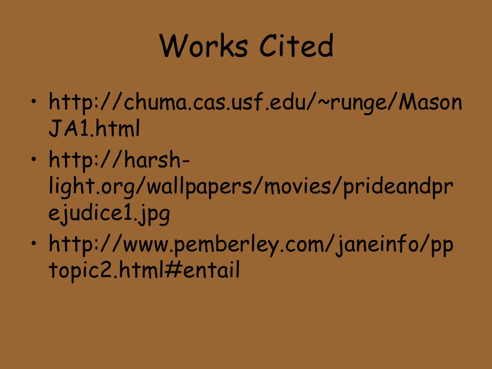 Works Cited http://chuma.cas.usf.edu/~runge/MasonJA1.html