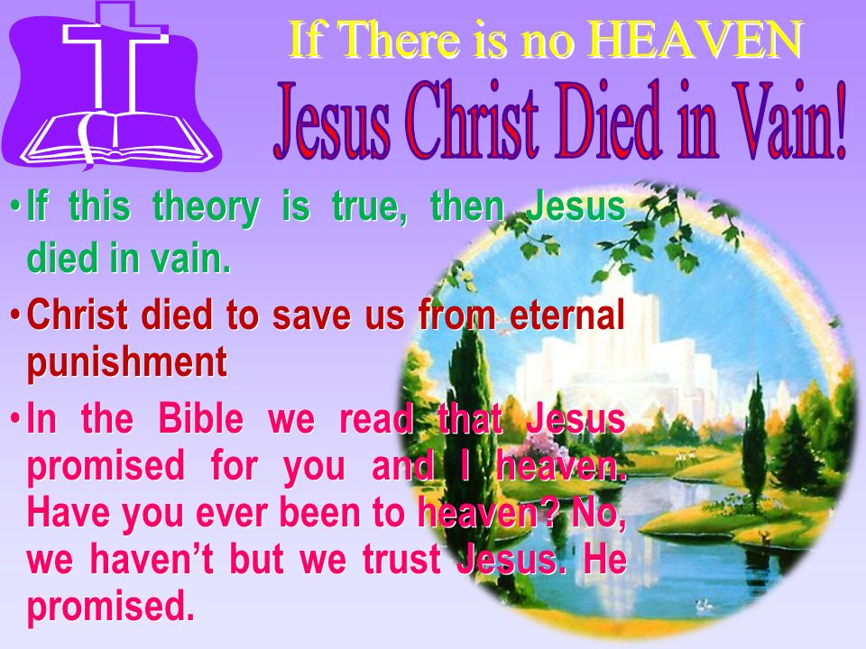 Jesus Christ Died in Vain!