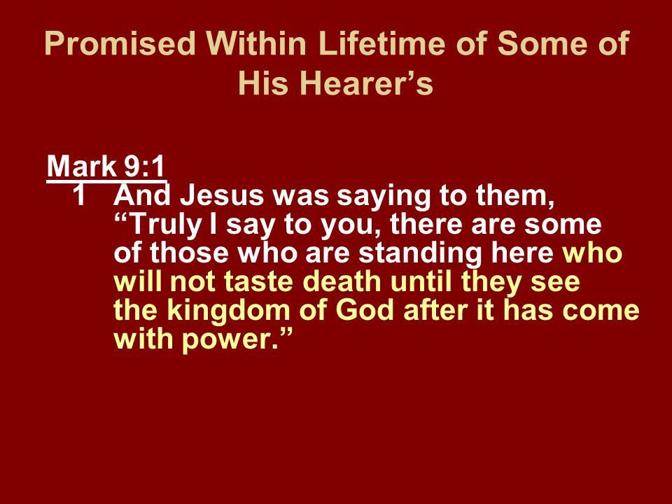 Promised Within Lifetime of Some of His Hearer's