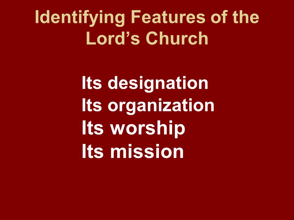 Identifying Features of the Lord's Church