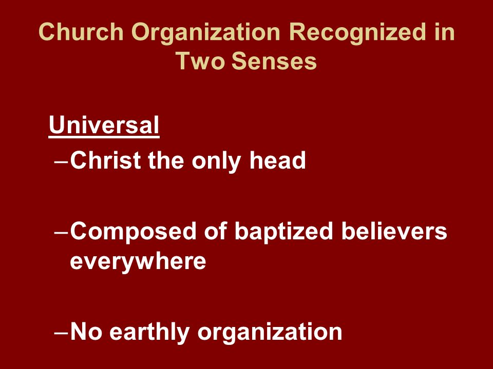 Church Organization Recognized in Two Senses