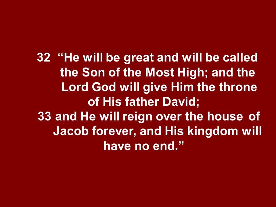 32. He will be great and will be called