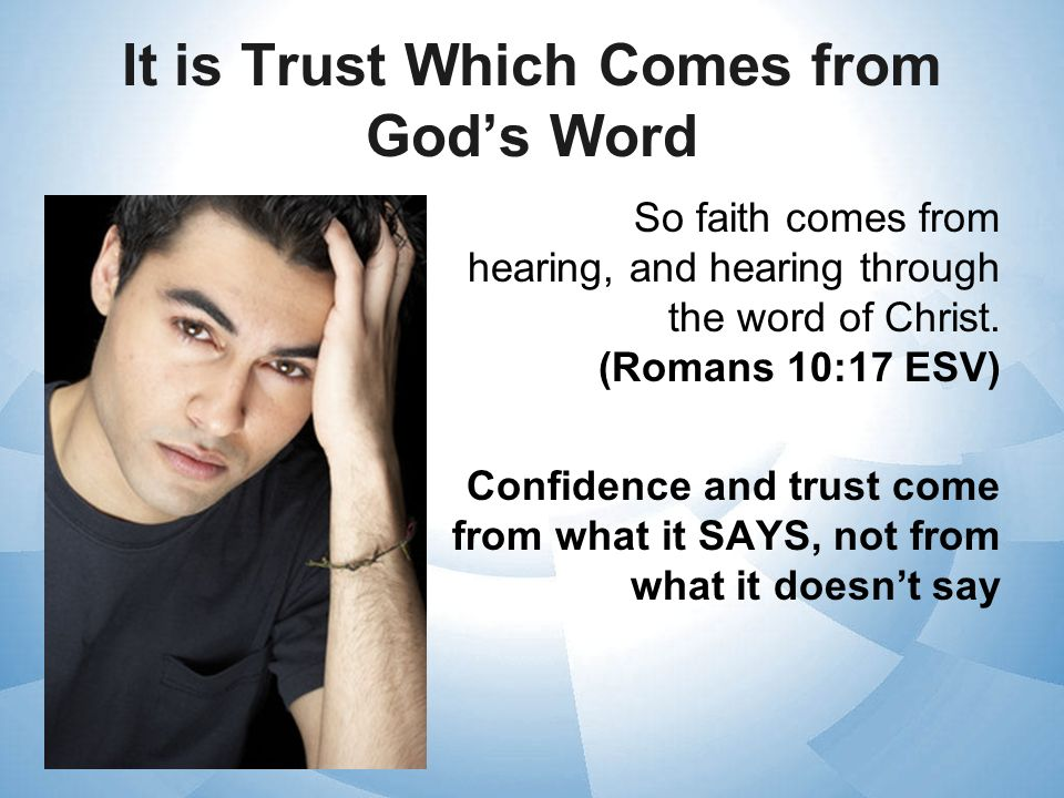 It is Trust Which Comes from God's Word