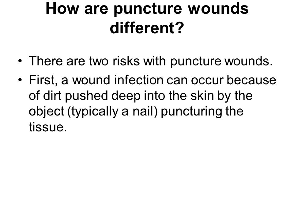 How are puncture wounds different