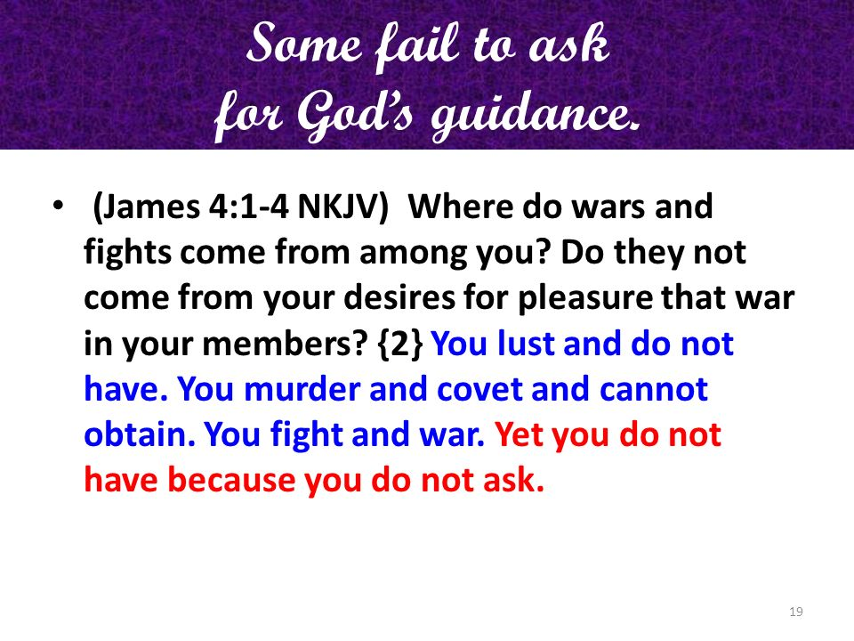 Some fail to ask for God's guidance.