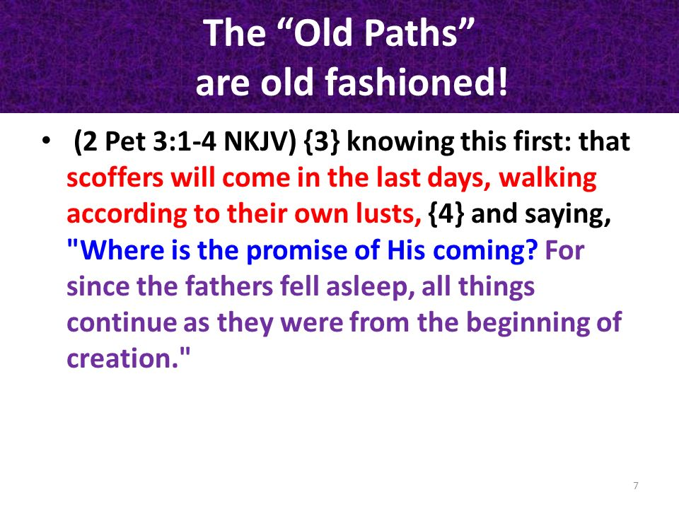 The Old Paths are old fashioned!