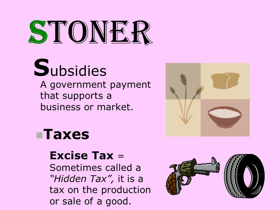 STONER Subsidies Taxes