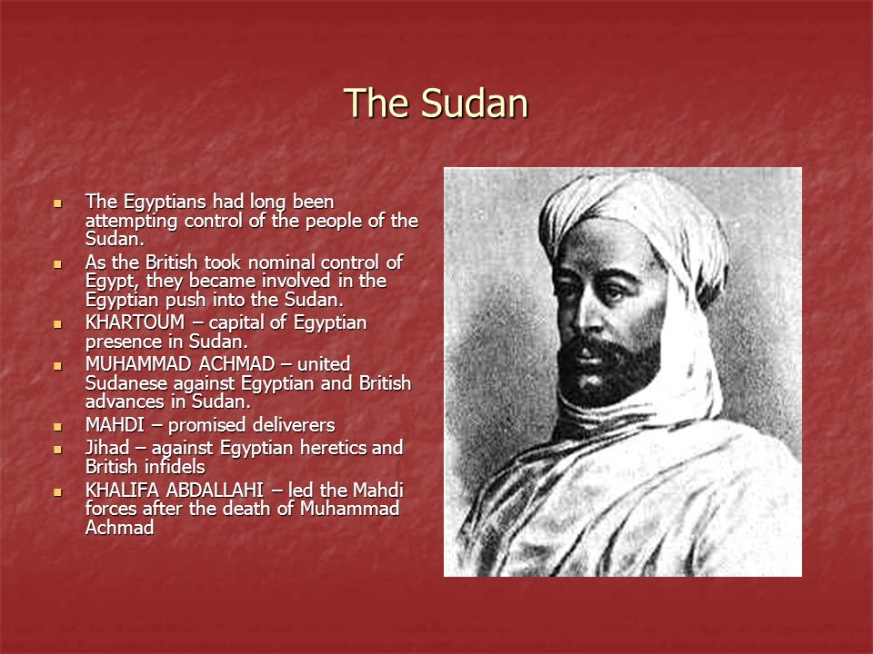 The SudanThe Egyptians had long been attempting control of the people of the Sudan.