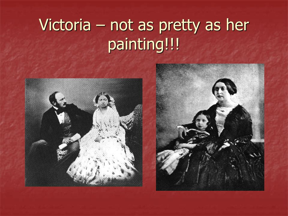 Victoria – not as pretty as her painting!!!