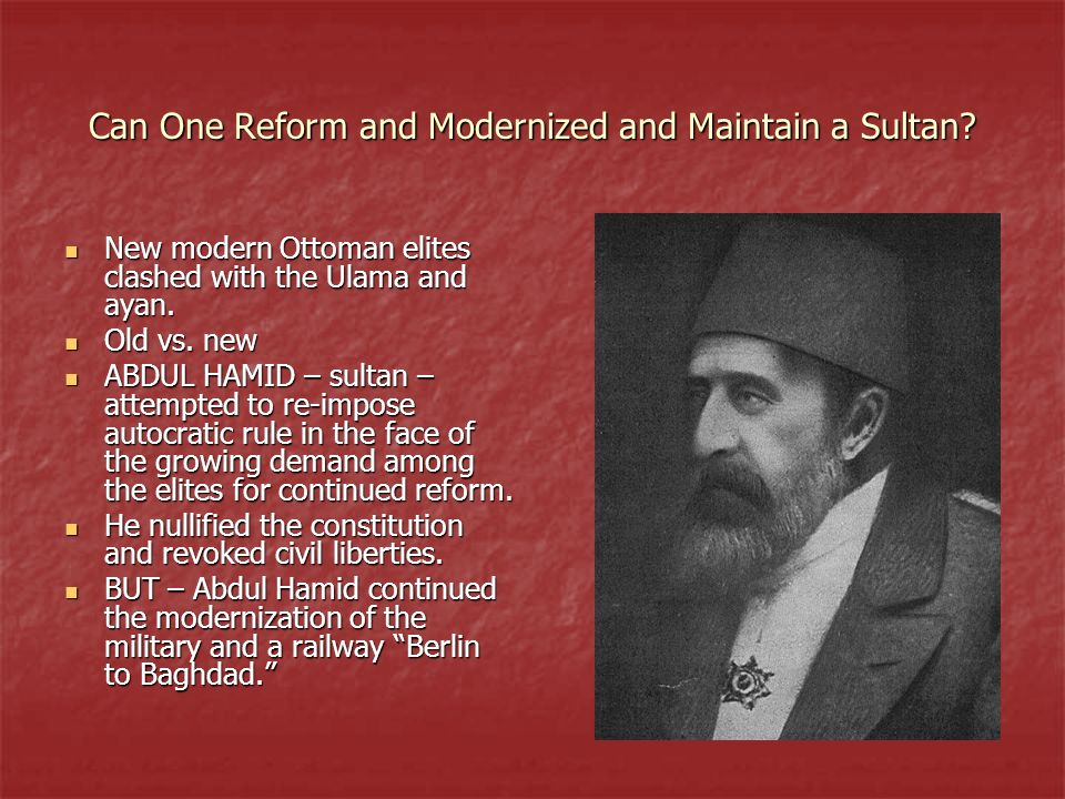 Can One Reform and Modernized and Maintain a Sultan